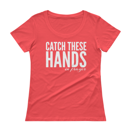 CATCH-THESE-HANDS-IN-PRAYER-white_mockup_Flat-Front_Coral